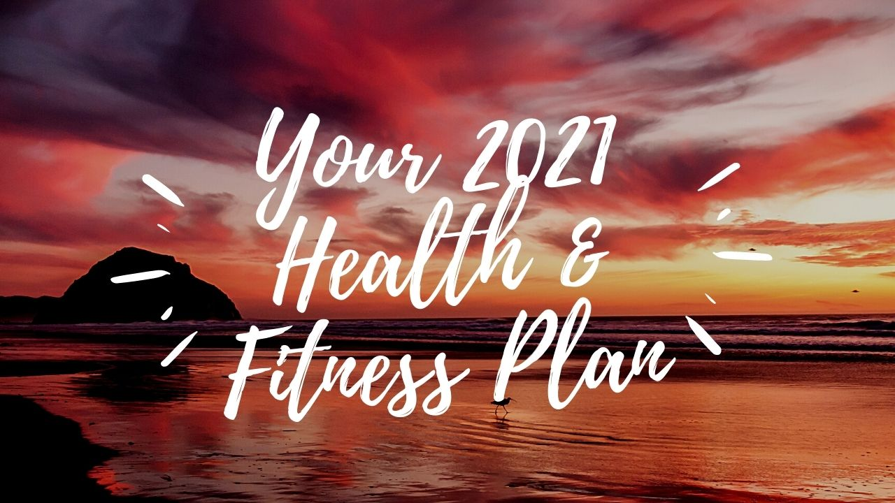 Your 2021 Health & Fitness Plan